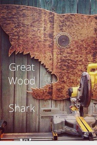 Great Wood Shark