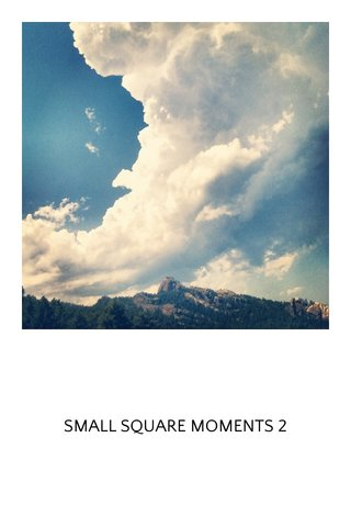 SMALL SQUARE MOMENTS 2