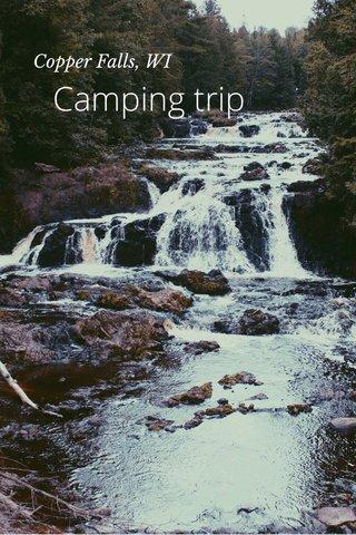 Camping trip Copper Falls, WI