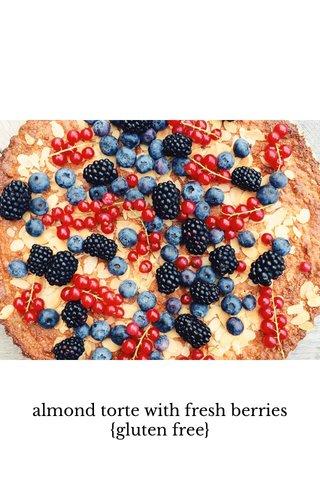 almond torte with fresh berries {gluten free}