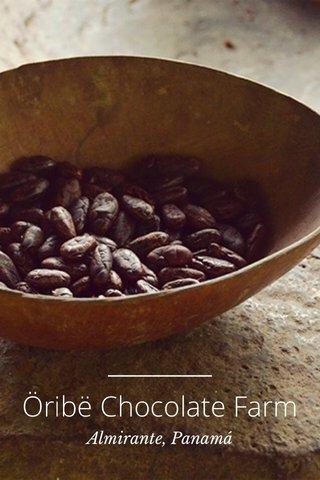 Öribë Chocolate Farm Almirante, Panamá