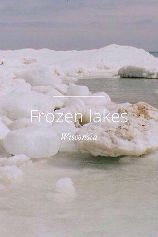 Frozen lakes Wisconsin