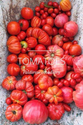 TOMATOES Valdirose cookdiary