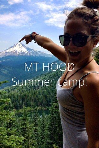 MT HOOD Summer camp!