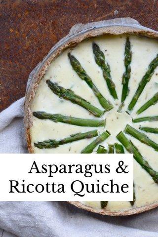 Asparagus & Ricotta Quiche