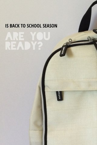 Are you ready? IS BACK TO SCHOOL SEASON