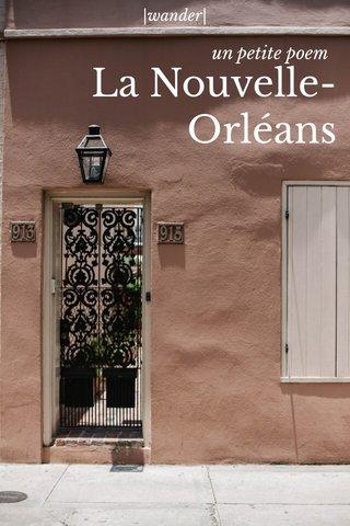 La Nouvelle- Orléans un petite poem |wander|