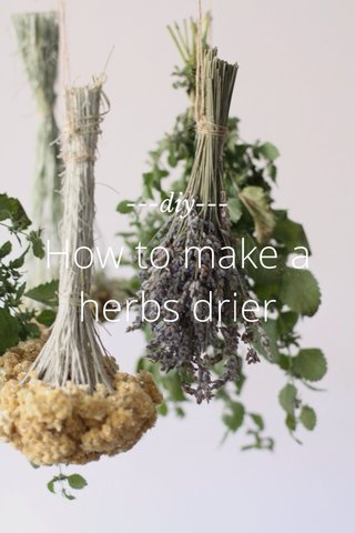 How to make a herbs drier ---diy---