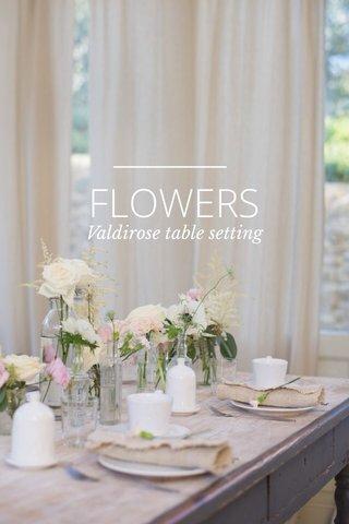 FLOWERS Valdirose table setting