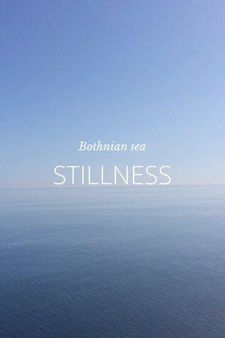 STILLNESS Bothnian sea