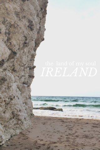 IRELAND the land of my soul