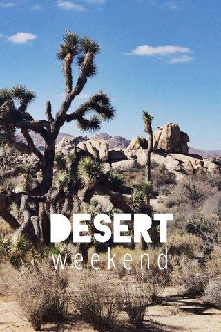 DESERT weekend