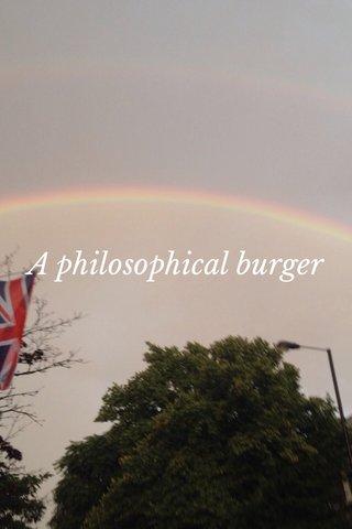 A philosophical burger