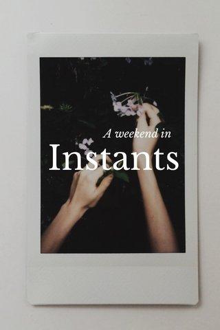 Instants A weekend in