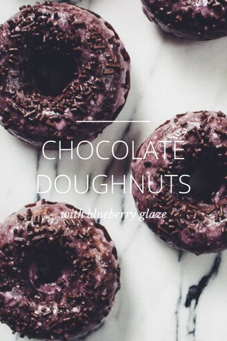CHOCOLATE DOUGHNUTS with blueberry glaze