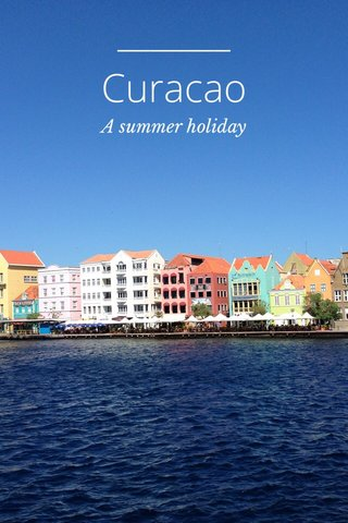 Curacao A summer holiday