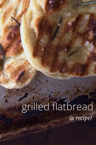 grilled flatbread (a recipe)