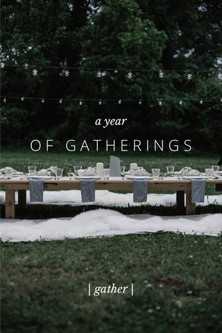 OF GATHERINGS | gather | a year