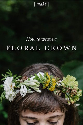 FLORAL CROWN | make | How to weave a