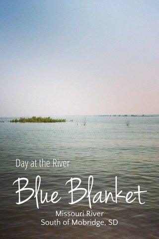 Blue Blanket Day at the River Missouri River South of Mobridge, SD