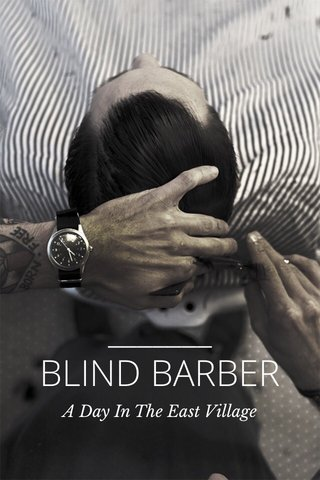 BLIND BARBER A Day In The East Village