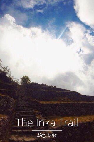 The Inka Trail Day One