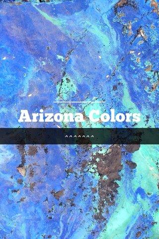 Arizona Colors ^^^^^^^
