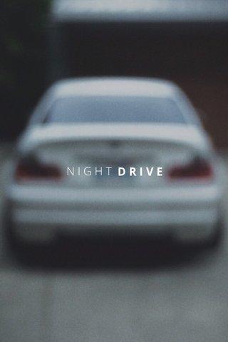 DRIVE NIGHT