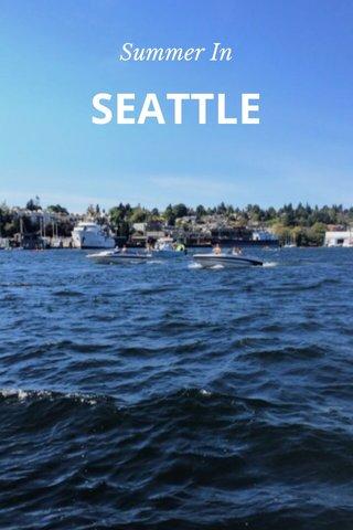 SEATTLE Summer In
