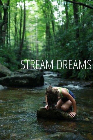STREAM DREAMS