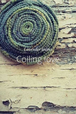 Coiling love Lavender leaves
