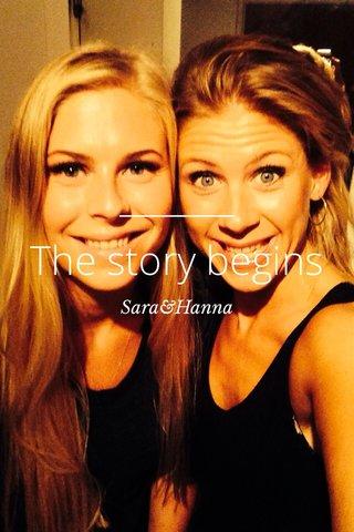 The story begins Sara&Hanna