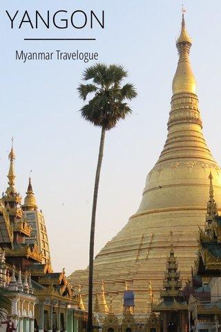 YANGON Myanmar Travelogue