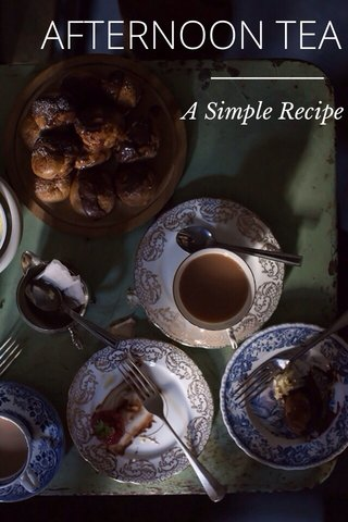 AFTERNOON TEA A Simple Recipe