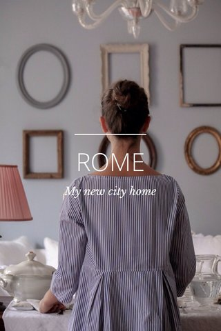 ROME My new city home