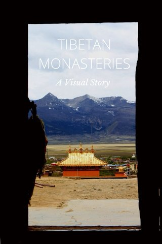 TIBETAN MONASTERIES A Visual Story