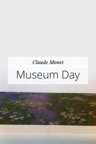 Museum Day Claude Monet