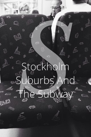 S Stockholm Suburbs And The Subway
