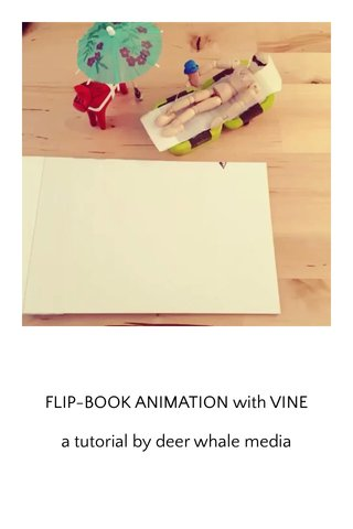 FLIP-BOOK ANIMATION with VINE a tutorial by deer whale media