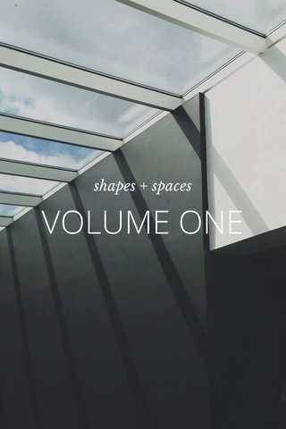 VOLUME ONE shapes + spaces