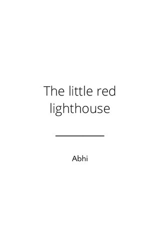 The little red lighthouse Abhi