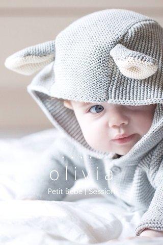 ..... olivia Petit Bébé | Session