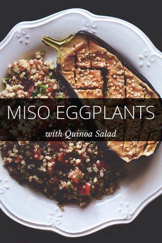 MISO EGGPLANTS with Quinoa Salad