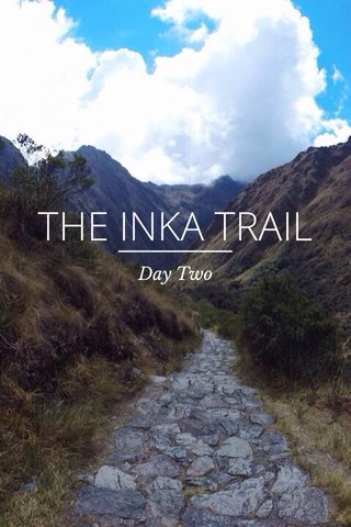 THE INKA TRAIL Day Two