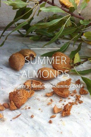 """SUMMER ALMONDS """"Sabores y Momentos"""" Summer2014"""