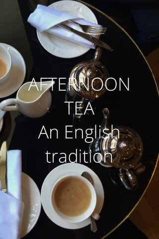 AFTERNOON TEA An English tradition