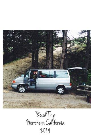Road Trip Northern California 2014