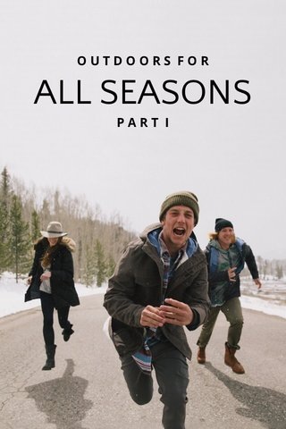 ALL SEASONS OUTDOORS FOR PART I