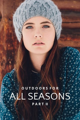ALL SEASONS OUTDOORS FOR P A R T II
