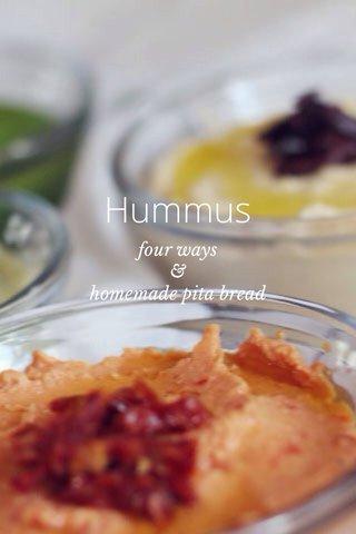Hummus four ways & homemade pita bread